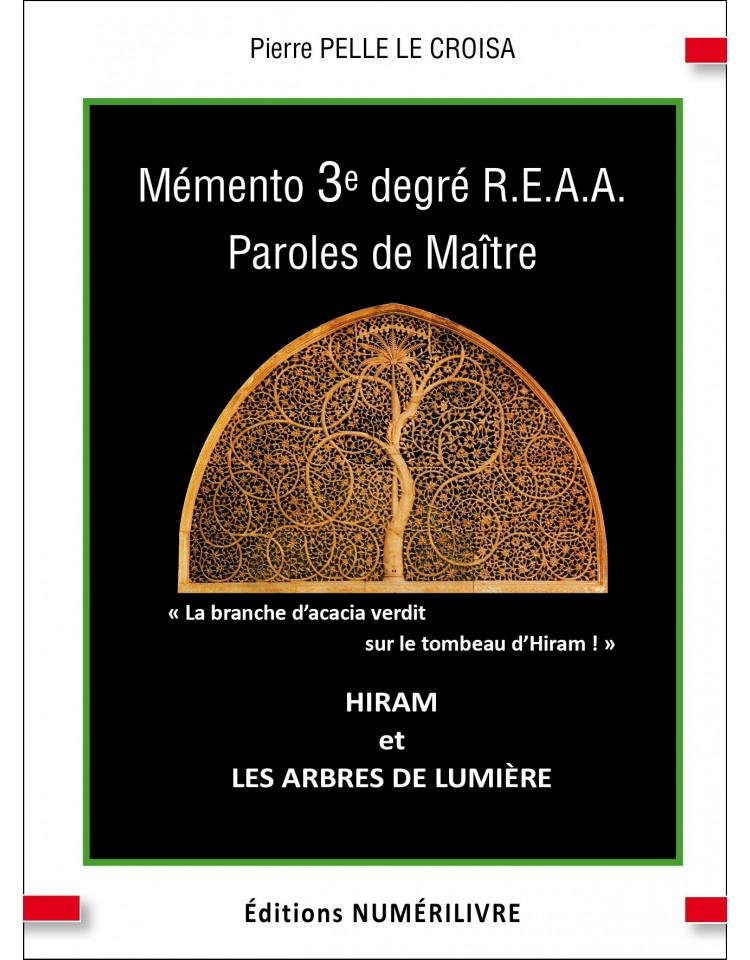 Mémento 3° degré REAA - HIRAM et LES ARBRES DE LUMIERE
