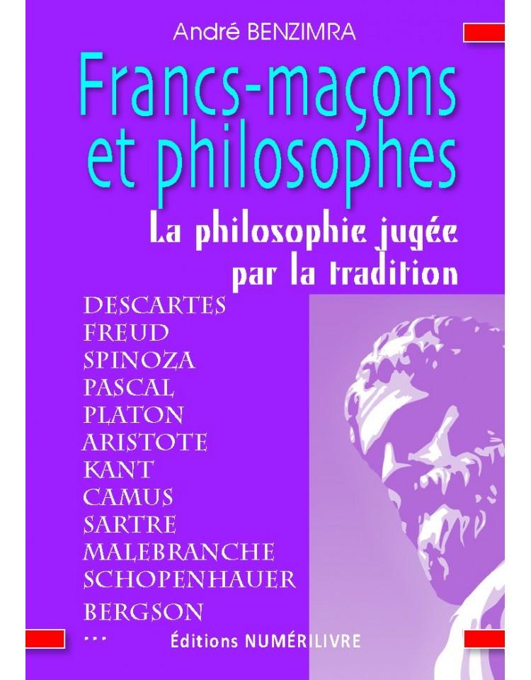 Francs-maçons et philosophes - La philosophie jugée par la Tradition