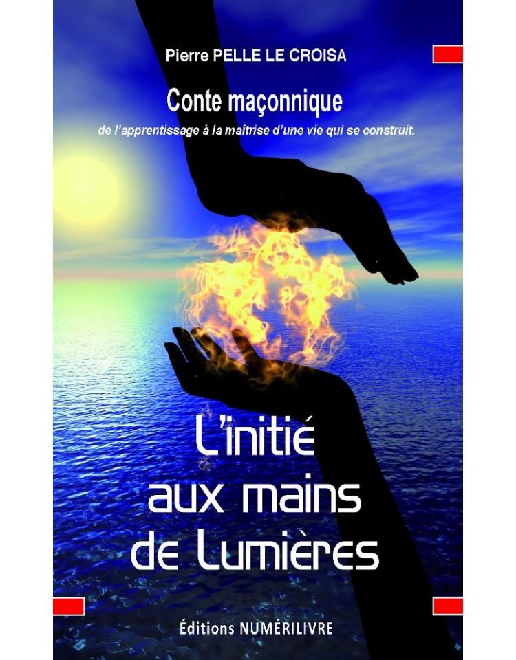 L'INITIÉ AUX MAINS DE LUMIÈRE