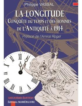 La Longitude - Conquête du temps et des hommes de l'antiquité à 1914