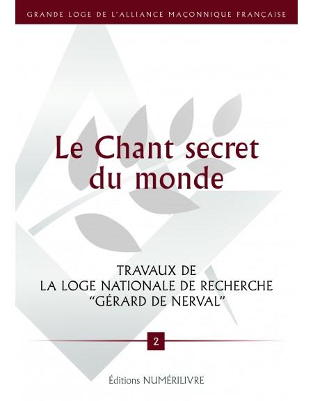"""Le Chant secret du monde - Loge Nationale de Recherche """"Gérard de Nerval"""" -GLAMF N°2 mai 2017"""