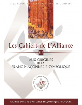 Aux origines de la Franc-maçonnerie symbolique - Publications de L'Alliance