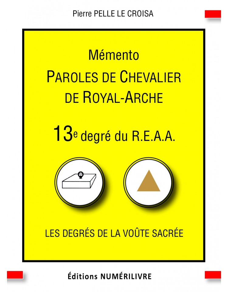 Paroles de Chevalier de Royal-Arche - Mémento du 13e degré du REAA