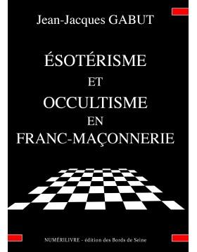 Esotérisme et occultisme en Franc-Maçonnerie