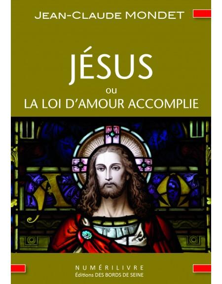 Jésus ou La Loi d'Amour accomplie