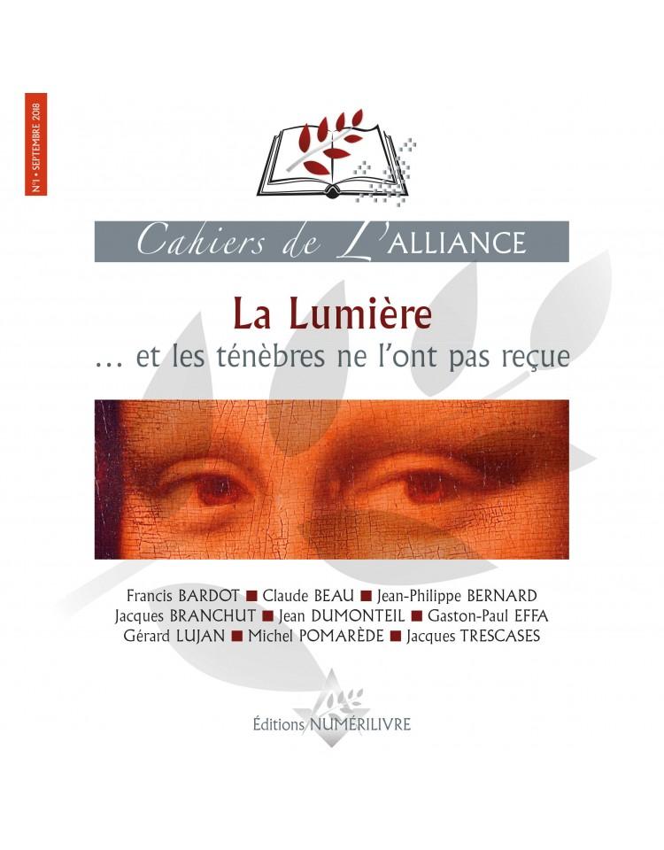 Les cahiers de l'Alliance N°1 - La Lumière ... et les ténèbres ne l'ont pas reçue