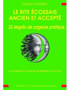 Le Rite Ecossais Ancien et Accepté - 33 degrés de sagesse pratique