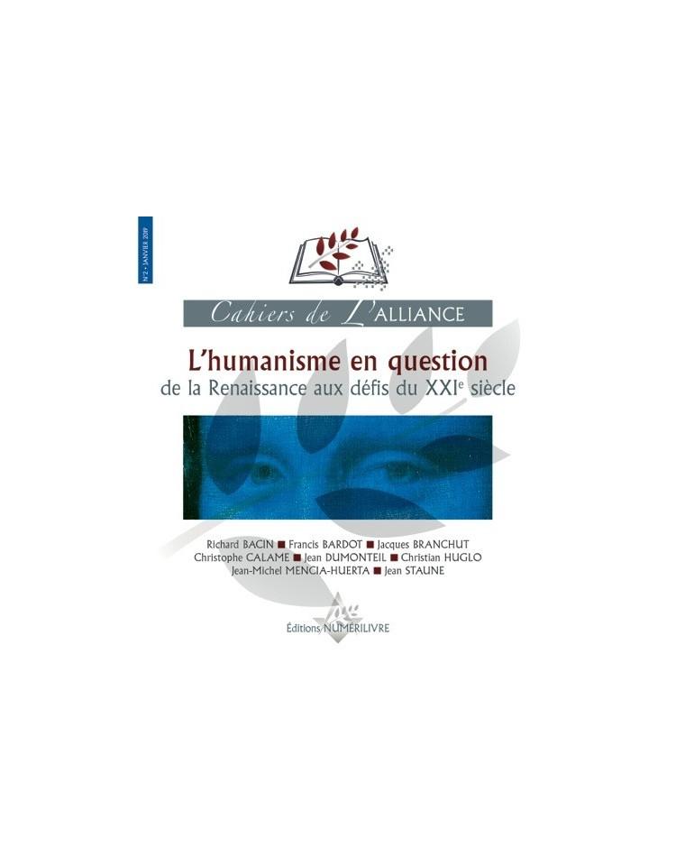 Les cahiers de l'Alliance N°2 - L'humanisme en question de la Renaissance aux défis du XXIè siècle