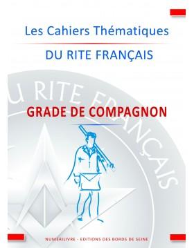Cahiers Thématiques du Rite Français : Grade de Compagnon