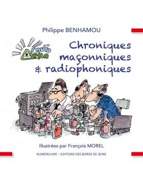 Chroniques maçonniques et radiophoniques - Illustrées par François MOREL