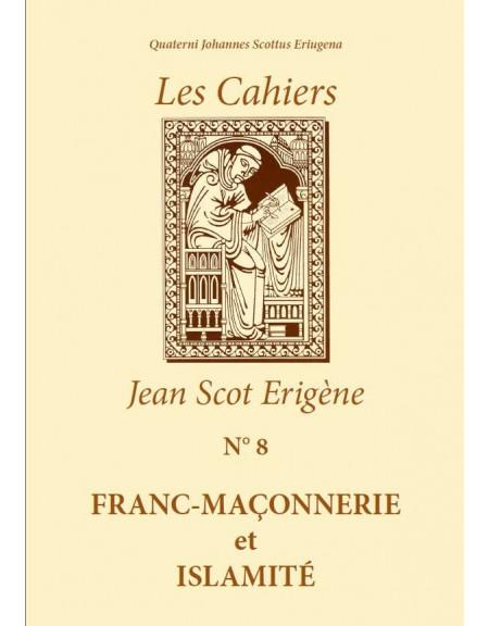 Les Cahiers Jean Scot Erigène N°8 : Franc-Maçonnerie et islamité