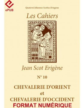 CHEVALERIE D'ORIENT ET CHEVALERIE D'OCCIDENT (EPUB)