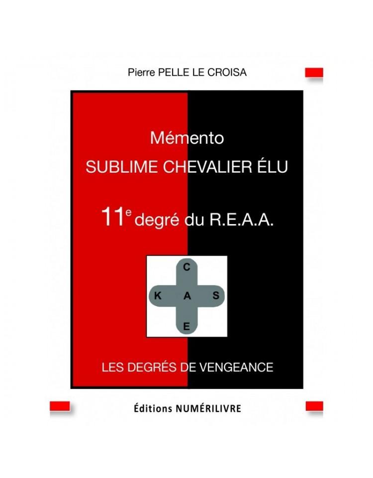 Couverture Mémento Sublime Chevalier Elu - 11e degré du REAA (ebook)