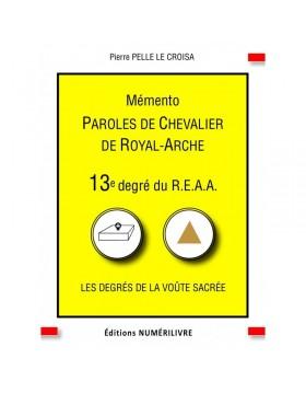 Couverture Paroles de Chevalier de Royal-Arche - Mémento du 13e degré du REAA (ebook)