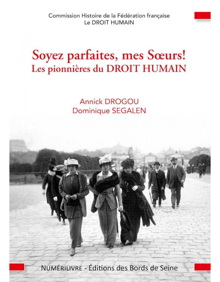 Couverture Soyez parfaites, mes Sœurs - Les pionnières du DROIT HUMAIN