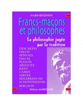 Couverture Francs-maçons et philosophes - La philosophie jugée par la Tradition - ebook