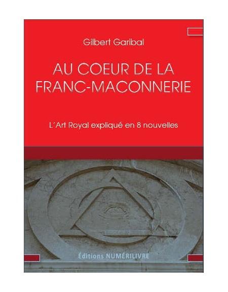 Au coeur de la Franc-Maçonnerie